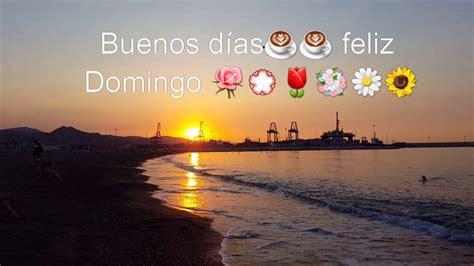Buenos días feliz Domingo a tod@s..    YouTube