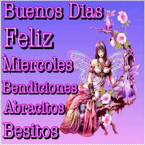 Buenos Días: Feliz Miércoles, Bendiciones, Abracitos ...