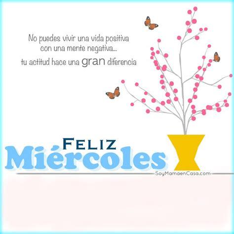 Buenos días, #feliz #miercoles www.soymamaencasa.com ...