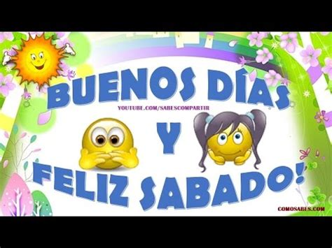 Buenos dias Feliz Sabado   YouTube