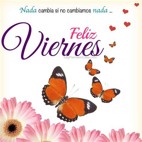 Buenos días #feliz #Viernes www.soymamaencasa.com ...