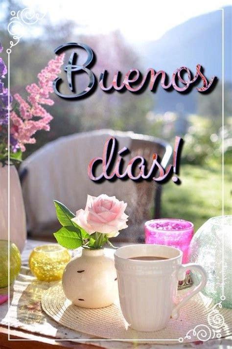 Buenos días! | Good Morning Coffee | Good morning quotes ...