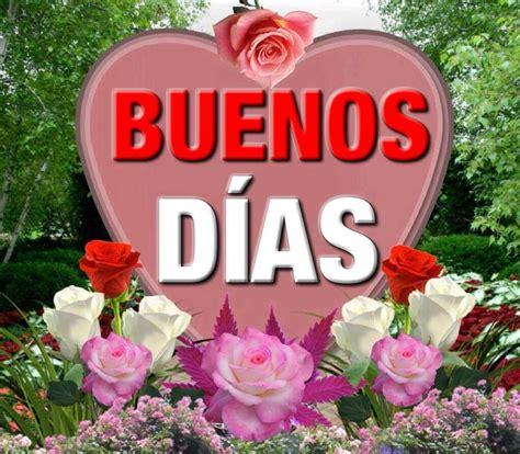 Buenos Días | Imágenes de buenos días, Mensajes de buenos ...