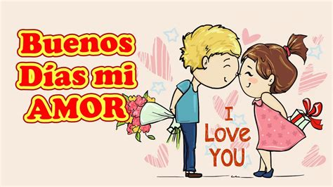 Buenos Días mi Amor te Extraño Mucho, Te Amo con todo mi ...
