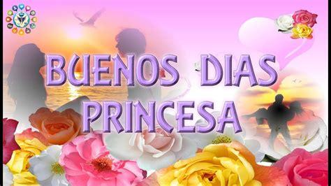 Buenos dias Princesa   YouTube