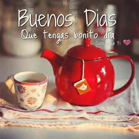Buenos Días. Que tengas bonito día …   Pinteres…