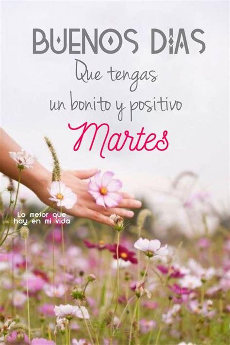 Buenos Días, Que tengas un bonito y positivo Martes imagen ...