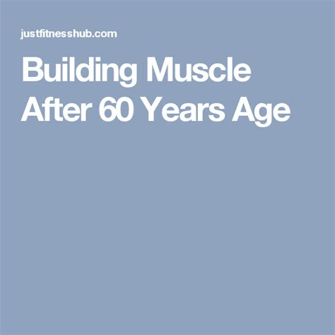 Building Muscle After 60 Years Age   Build muscle ...
