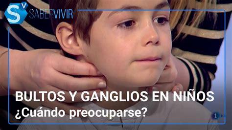 Bultos y ganglios en niños: ¿cuándo preocuparse? | Lucía ...
