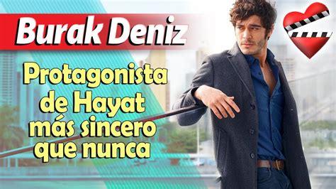 Burak Deniz, protagonista de Hayat, más sincero que nunca ...