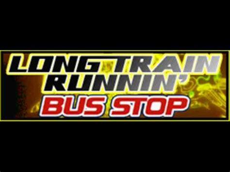 BUS STOP   LONG TRAIN RUNNIN   HQ    YouTube