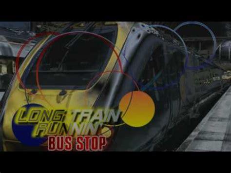Bus Stop   Long Train Runnin    YouTube