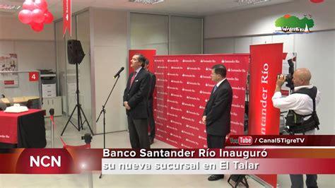 C5Tv   Banco Santander Río inauguró su nueva sucursal en ...