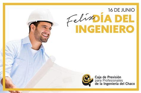 Caja de Ingenieria del Chaco – Feliz día del Ingeniero