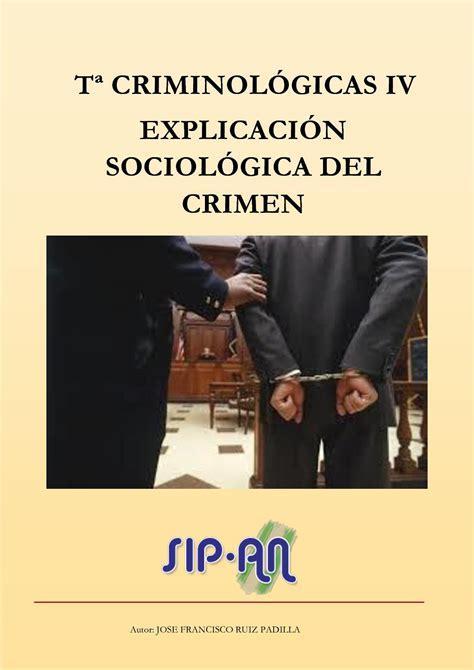 Calaméo   Tª Criminológicas Iv Explicación Sociológica Del ...