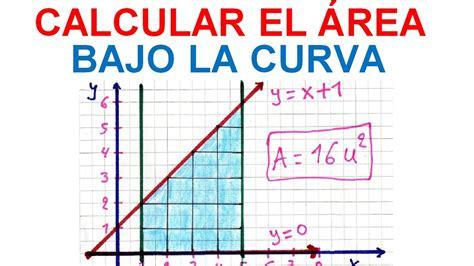 CALCULAR EL ÁREA BAJO LA CURVA. CALCULO INTEGRAL  1    YouTube