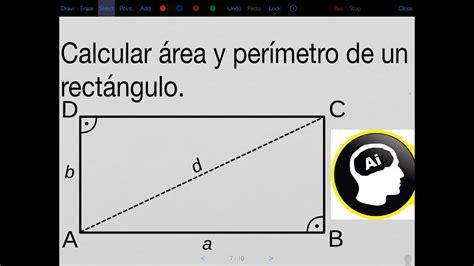Calcular el área y perímetro de un rectángulo dados ...