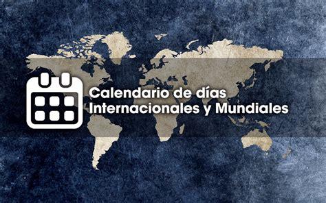 Calendario de Días Internacionales y Mundiales ...