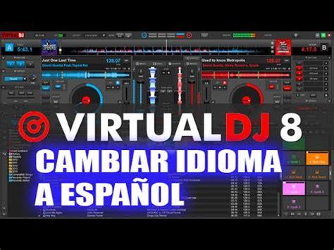 CAMBIAR EL IDIOMA AL VIRTUAL DJ 8 COLOCARLO EN ESPAÑOL ...