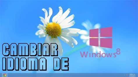 Cambiar el idioma de Windows 8 del Inglés al Español Facil ...