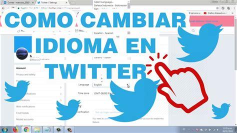 Cambiar idioma a la cuenta de Twitter a Español de forma ...