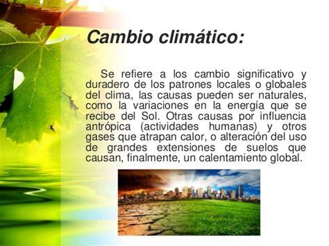 Cambios climaticos.