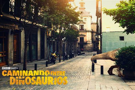 Caminando entre Dinosaurios , de la BBC, en Madrid y ...