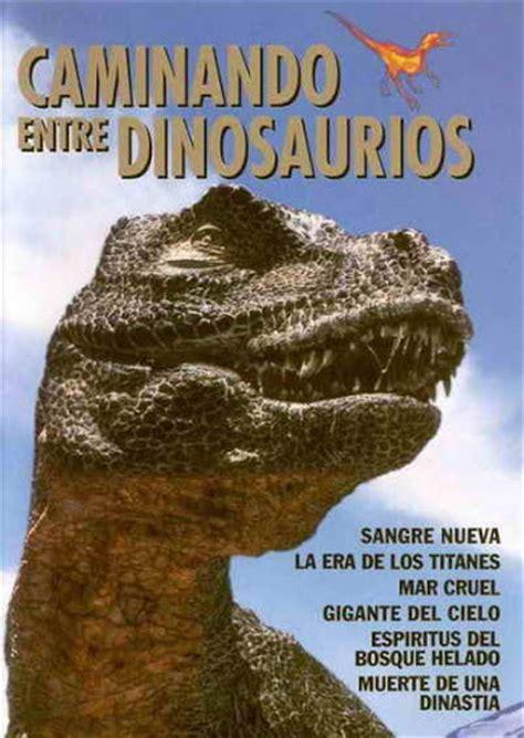 Caminando Entre Dinosaurios  TV  1999 Español | DESCARGA ...