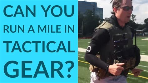 Can you run a mile in full tactical gear?!  response video ...