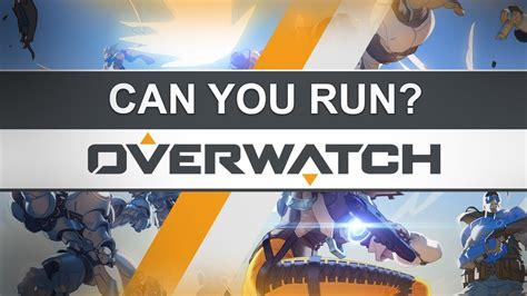 Can You Run Overwatch? : Can Your Computer Run Overwatch ...