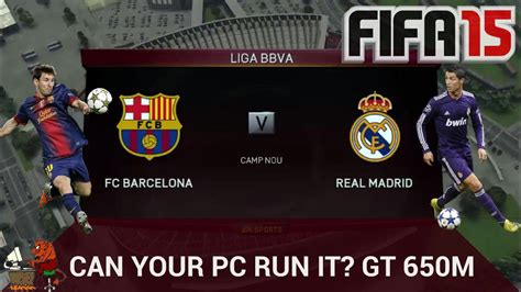 Can your PC run it? FIFA 15: GT 650M: Max Settings   YouTube