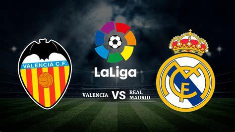 Canal de televisión para ver en vivo el Valencia vs Real ...