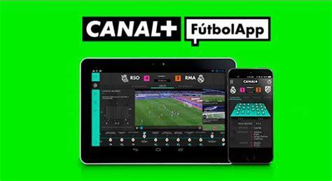 Canal + Futbol App, la liga en tu bolsillo