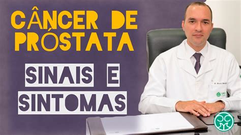 CÂNCER DE PRÓSTATA | SINAIS | SINTOMAS | DIAGNÓSTICO ...