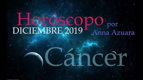 CÁNCER Horóscopos mensuales Diciembre 2019 por Anna Azuara ...