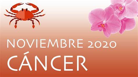 CÁNCER NOVIEMBRE 2020 | HORÓSCOPO ORQUÍDEA | ¡REPARAS ...