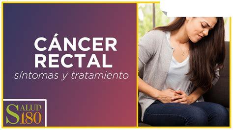 Cáncer rectal: síntomas, características y tratamiento ...