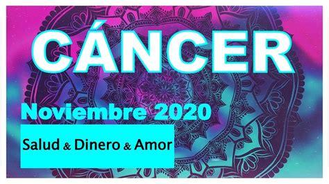CÁNCER️ NOVIEMBRE 2020 ️Salud, Dinero, Amor️  ️   YouTube