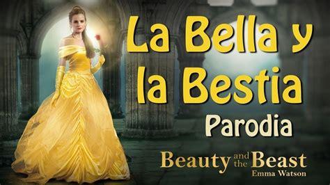 Canción de La Bella y la Bestia PARODIA  bella y bestia ...