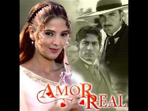 cancion de telenovela amor real   YouTube