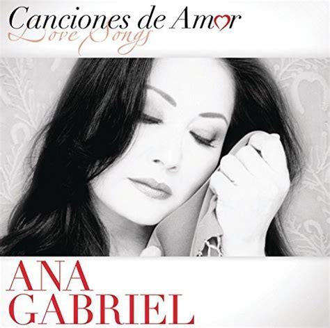 Canciones de Amor   Ana Gabriel   Songs, Reviews, Credits ...
