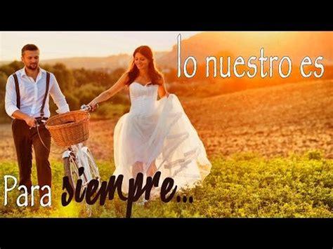 Canciones de Amor   Lo Nuestro es para Siempre   Baladas ...