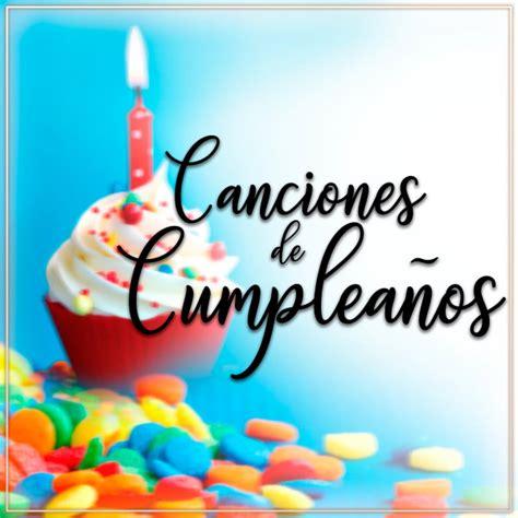 Canciones de Cumpleaños   Album by Canciones Infantiles ...