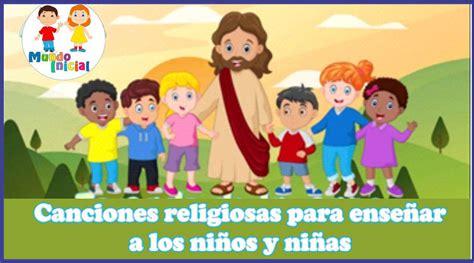 Canciones religiosas para enseñar a los niños y niñas ...
