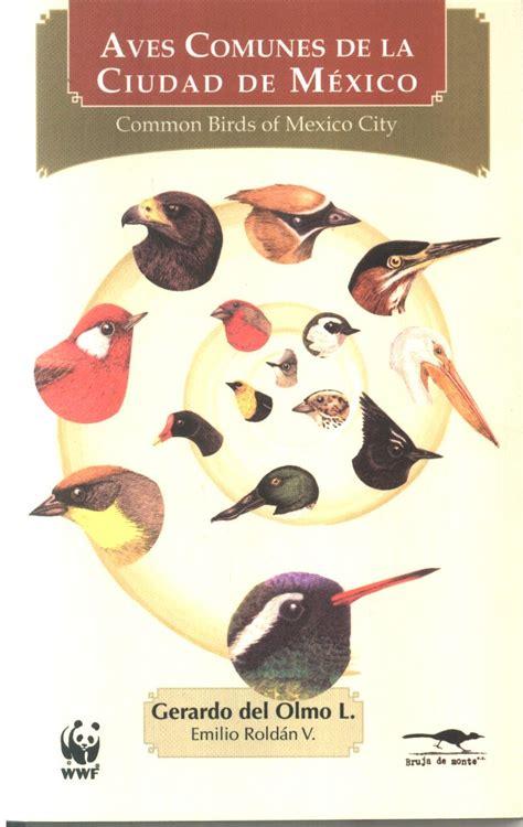 Canicularis: Libro: Aves comunes de la Ciudad de México