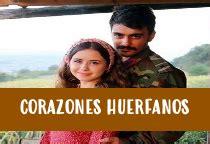 Capítulos Completos Corazones Huerfanos Telenovela ...