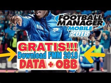 Cara Download Football Manager Mobile 2018 Gratis APK+OBB ...