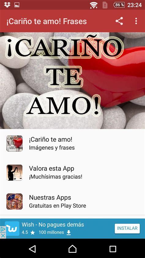 ¡Cariño te amo! Imágenes y frases de amor cho Android ...