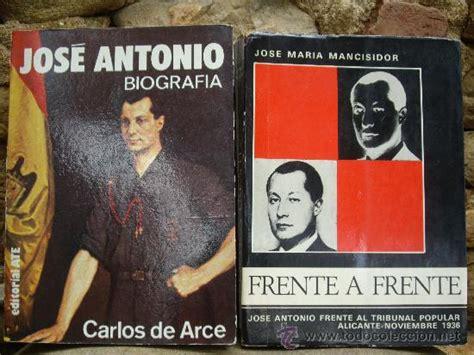 Carlos de arce: josé antonio, biografía / jm. m   Vendido ...