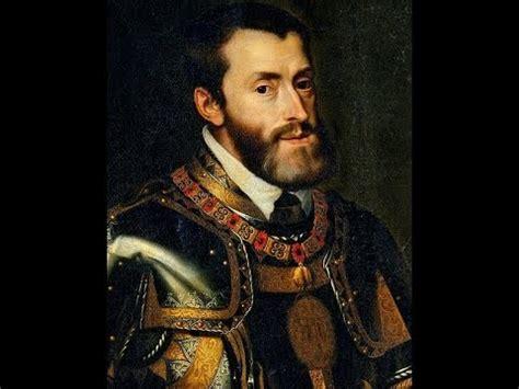 Carlos I de España y V de Alemania, Rey y Emperador.   YouTube